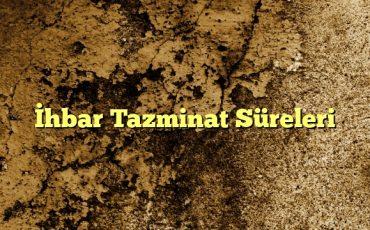 hbar Tazminat Süreleri