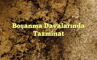 Boşanma Davalarında Tazminat