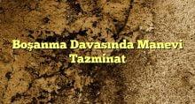 Boşanma Davasında Manevi Tazminat